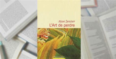 l art de perdre 9782081395534 quot l art de perdre quot d alice zeniter un roman sur l actuelle question de l exil france 24
