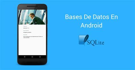 sqlite android tutorial de bases de datos sqlite en aplicaciones android