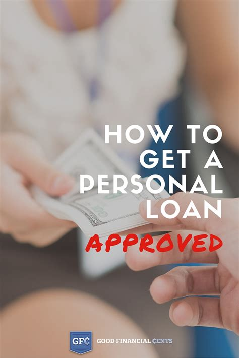 can i get a personal loan for a house deposit how to get a personal loan approved good financial cents