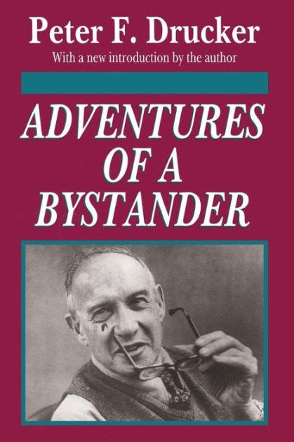 libro bystander a history of adventures of a bystander by peter f drucker paperback barnes noble 174