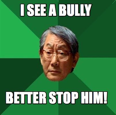 Meme Better - meme creator i see a bully better stop him meme