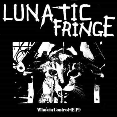 lunatic fringe image gallery lunatic fringe