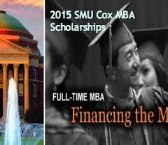 Smu Cox Mba Tuition by 2015 Smu Cox Mba Scholarships For International Students