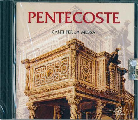 canti liturgici d ingresso pentecoste aa vv cd musica per la liturgia
