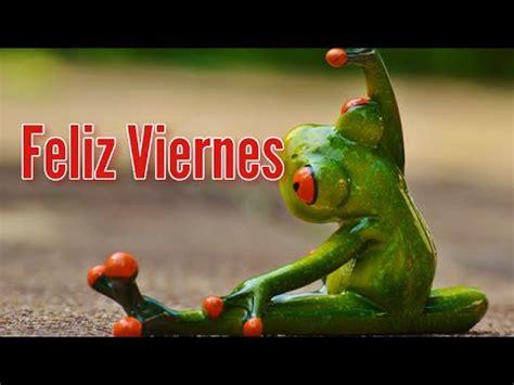 imagenes bonitas para un viernes feliz viernes frases motivadoras para desearte un feliz