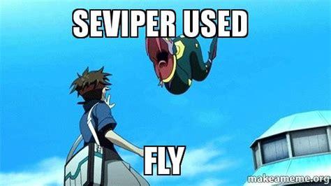 Used Meme - seviper used fly make a meme