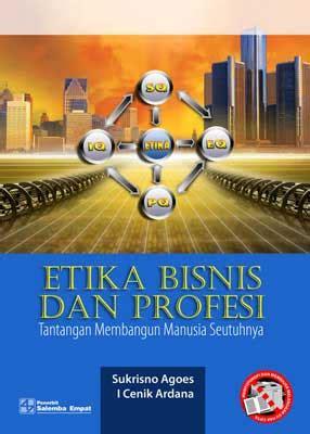 etika bisnis dan profesi tantangan membangun manusia