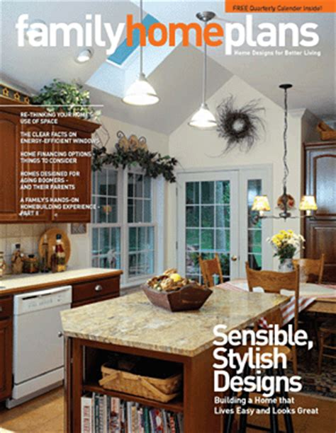 home plan magazines free subscription to family home plans quarterly magazine