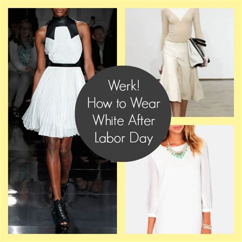 werk it how to wear white after labor day for your