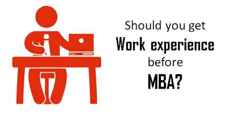 Do I Need Work Experience For Mba by How Work Experience Prior To Mba Is Beneficial For Students