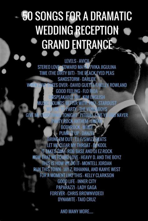 Wedding Song Entrance by 50 Dramatic Wedding Reception Grand Entrance Songs
