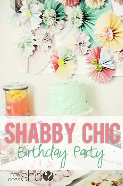 shabby chic birthday a shabby chic birthday how does she