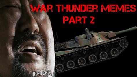 Thunder Memes - war thunder memes part 2 youtube