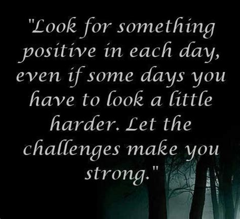 life inspiration quotes: challenges make you strong