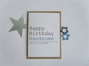 Happy Birthday Card For Him Happy Birthday Handsome Card Funny Male Birthday Card