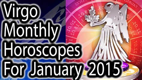 Virgo Montly Horoscope by Virgo Monthly Horoscope For January 2015 In