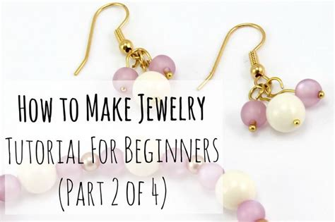 how to make bead jewelry for beginners how to make jewelry tutorial for beginners part 2 of 4