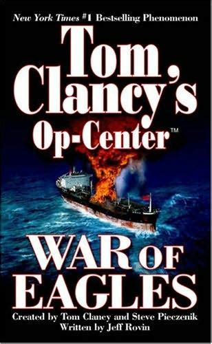 tom clancy s op center out of the ashes books tom clancy op center 12 war of eagles with steve