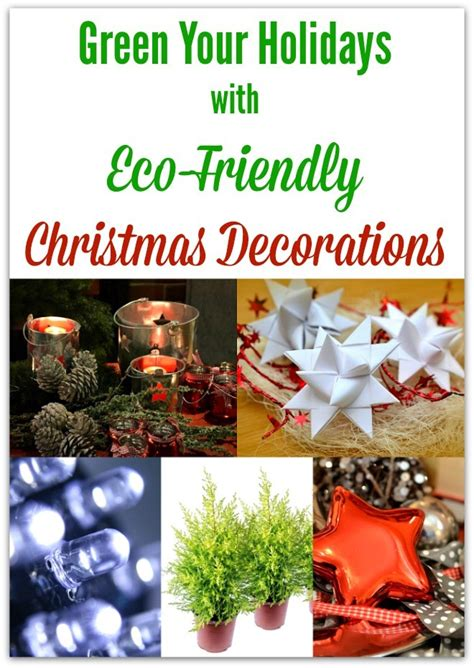 green your holidays with eco friendly christmas