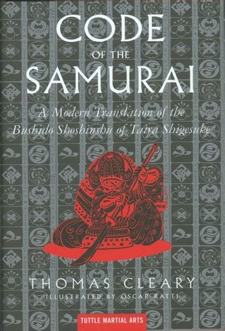 Samurai Wisdombythomas Cleary code of the samurai a modern translation of the bushido shoshinshu of taira shigesuke by
