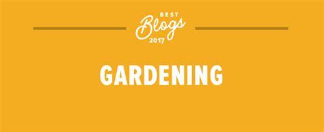 the best gardening blogs of 2017