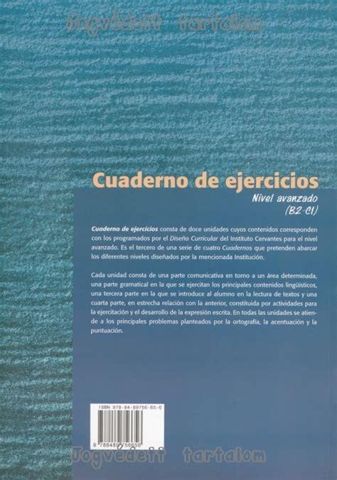 c de c1 cuaderno 8416657025 cuaderno de ejercicios para practicar el espanol nivel avanzado b2 c1 nyelvk 246 nyv forgalmaz 225 s