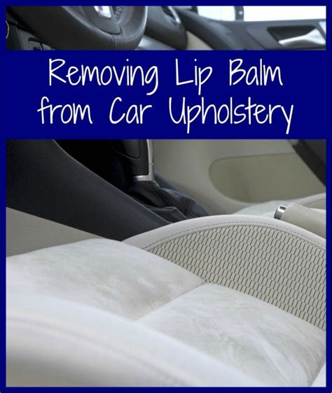 remove stains from car upholstery removing lip balm from car upholstery thriftyfun