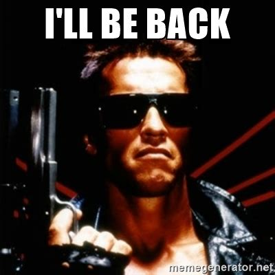 terminator ill be back arnold meme cilisos current