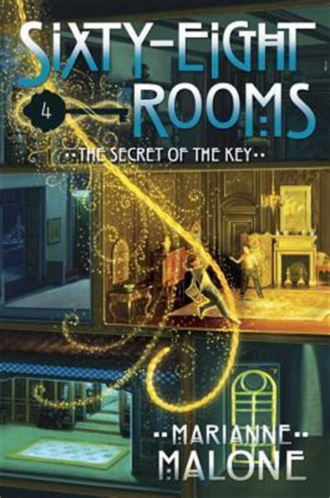 sixty eight rooms the secret of the key a sixty eight rooms adventure sixty eight rooms 4 by marianne malone