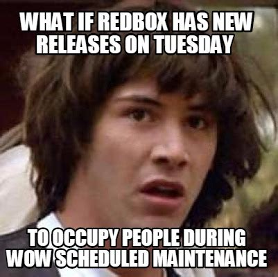 Meme What If - meme creator what if redbox has new releases on tuesday