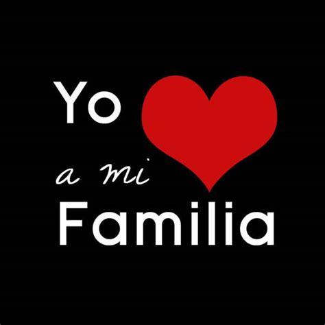 yo amo a mi familia carteles y frases para compartir en frases de familia y amor musicadelrecuerdo org frases