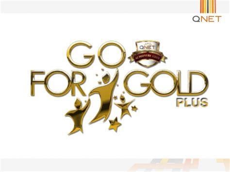 Goes For The Gold by Qnet Go For Gold Plus Challenge 2014