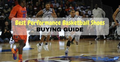 best basketball performance shoes best performance basketball shoes reviews buyer s guide
