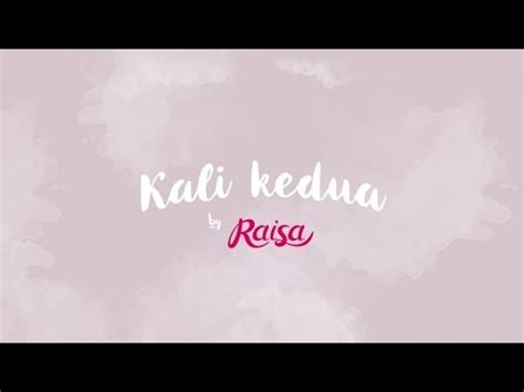 download lagu raisa kali kedua download lagu raisa kali kedua official lyric video