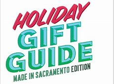 Holiday Gift Guide 2015 - Sactown Magazine - December ... 2016 Xmas Gift Guide