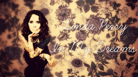 linda perry in my dreams linda perry in my dreams youtube