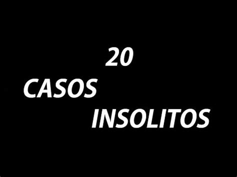 imagenes casos insolitos casos insolitos pero reales videos videos relacionados