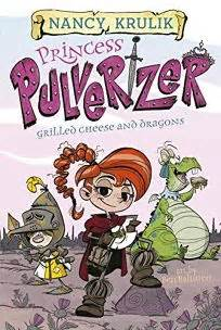 grilled cheese and dragons 1 princess pulverizer books children s book review grilled cheese and dragons by