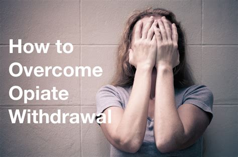 How To Detox Opiates by Trouble With Opiate Withdrawal Symptoms Sober