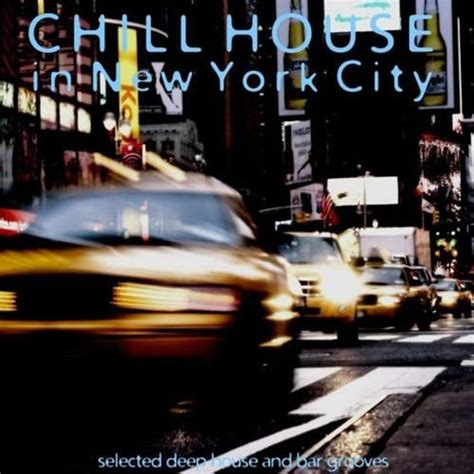 buy house in new york city chill house in new york city cd2 mp3 buy full tracklist
