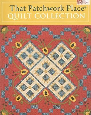 The Patchwork Place - that patchwork place quilt collection that patchwork