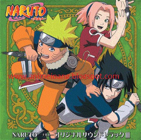 soundtrack sedih film naruto soundtrack naruto opening ending dan movie naruto ost