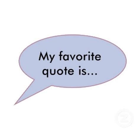 10 Of My Favorite Quotes by My Favorite Quotes Quotesgram