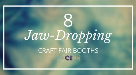 craft show booth ideas 8 jaw dropping craft fair booths creative income