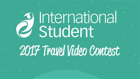 Video Sweepstakes - international student travel video contest 2017 win 4 000 for a special trip