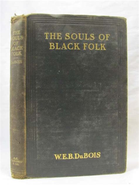 The Souls Of Black Folk Essays by Du Bois W E B The Souls Of Black Folk Essays And Sketches Princeton Antiques