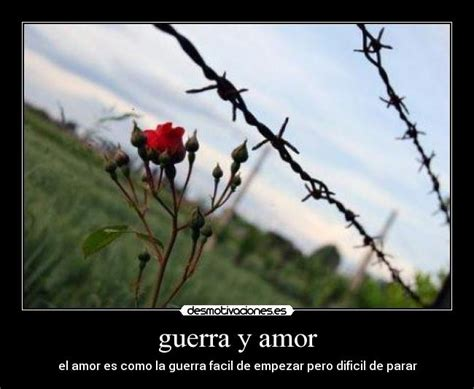 amor pobreza y guerra 8483068516 guerra y amor desmotivaciones