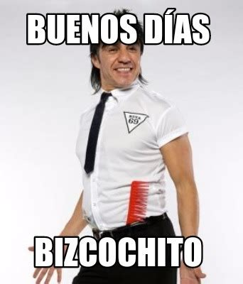 Buenos Dias Meme - meme creator buenos d 237 as bizcochito meme generator at