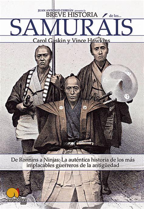 breve historia de los samurais gaskin carol y hawkins vince sinopsis del libro rese 241 as