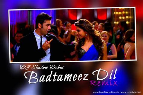 badtameez dil remix 2013 dj chinmay yeh jawaani hai deewani 2013 mp3 songs